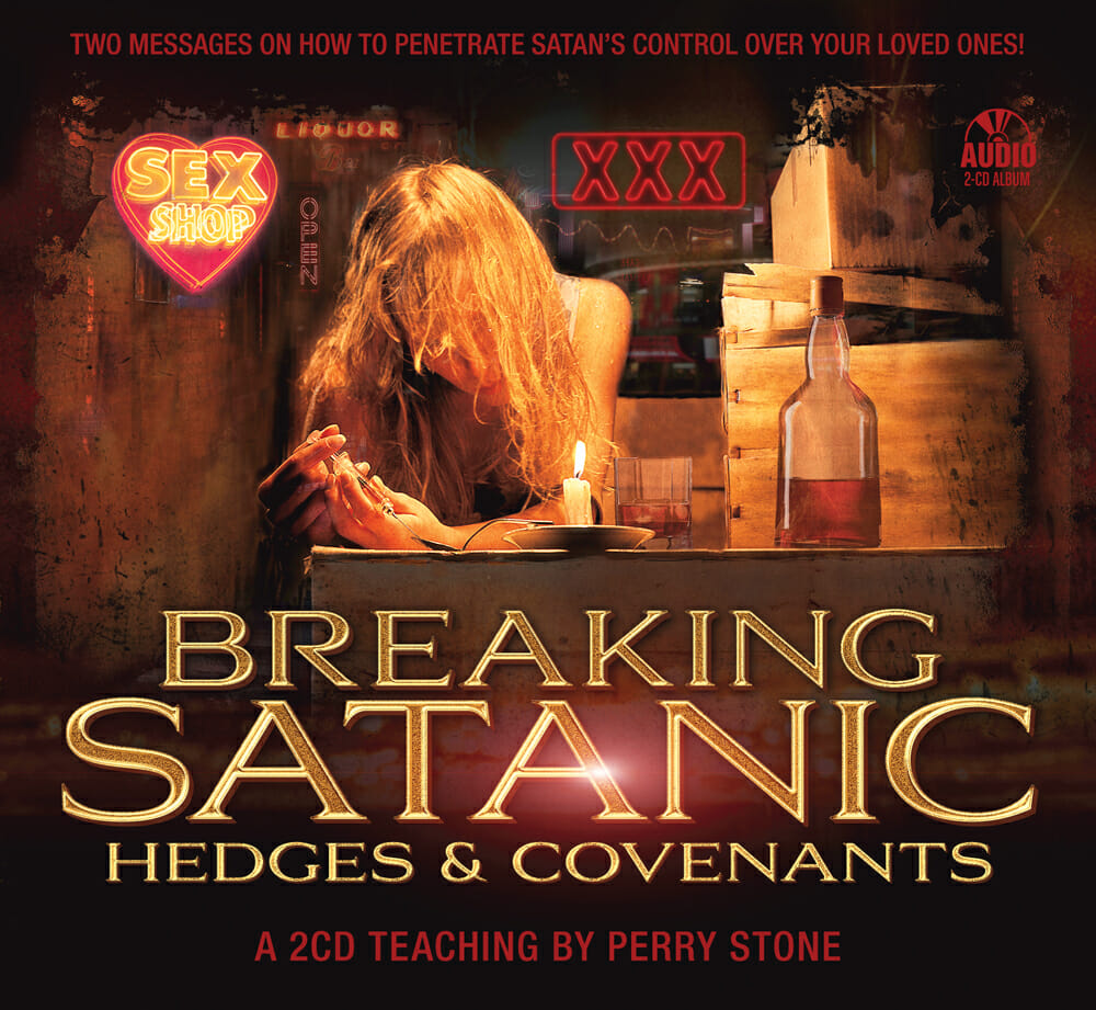 breaking satanic hedges covenants perry stone
